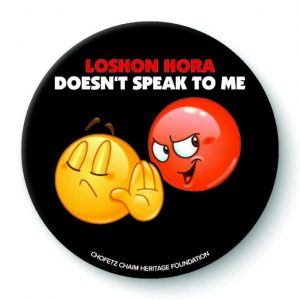 Loshon Hora Doesn't Speak To Me Button