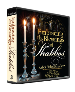 Embracing the Blessings of Shabbos vol. 2